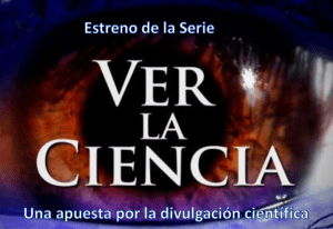 "Canvax is a proud sponsor of ""Ver la Ciencia"" documentaries"